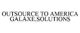 OUTSOURCE TO AMERICA GALAXE.SOLUTIONS