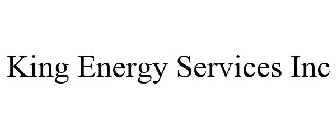 King Energy Services Inc