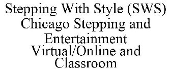 Stepping With Style (SWS) Chicago Stepping and Entertainment Virtual/Online and Classroom