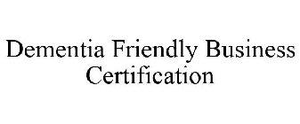 Dementia Friendly Business Certification