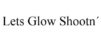 Lets Glow Shootn´