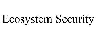 Ecosystem Security