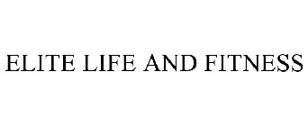 ELITE LIFE AND FITNESS