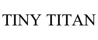 TINY TITAN