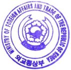 MINISTRY OF FOREIGN AFFAIRS AND TRADE OF THE REPUBLIC OF KOREA