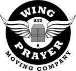 WING AND A PRAYER MOVING COMPANY