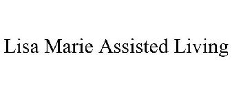 Lisa Marie  Assisted Living