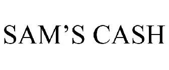 SAM'S CASH