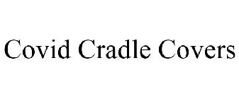 COVID CRADLE COVERS