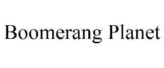 Boomerang Planet