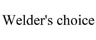 Welder's choice