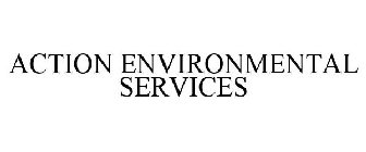 ACTION ENVIRONMENTAL SERVICES