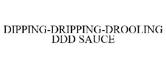 DIPPING-DRIPPING-DROOLING DDD SAUCE