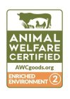 ANIMAL WELFARE CERTIFIED AWCGOODS.ORG ENRICHED ENVIRONMENT 2