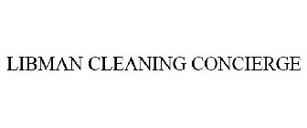 LIBMAN CLEANING CONCIERGE