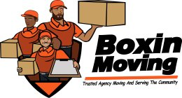 BOXIN MOVING TRUSTED AGENCY MOVING AND SERVING THE COMMUNITY