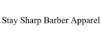 Stay Sharp Barber Apparel
