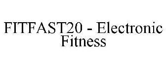 FITFAST20 - Electronic Fitness