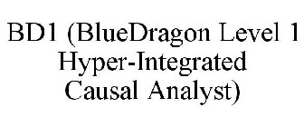 BD1 (BLUEDRAGON LEVEL 1 HYPER-INTEGRATED CAUSAL ANALYST)