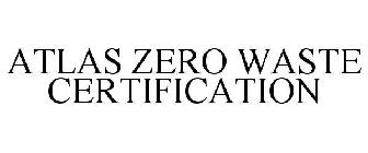ATLAS ZERO WASTE CERTIFICATION