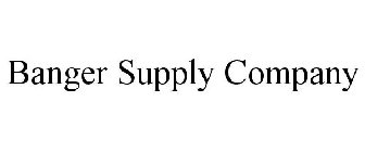 BANGER SUPPLY COMPANY