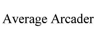 Average Arcader