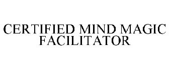 CERTIFIED MIND MAGIC FACILITATOR