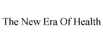 The New Era Of Health