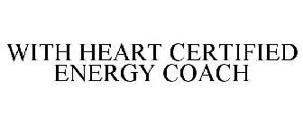 WITH HEART CERTIFIED ENERGY COACH