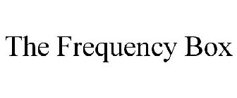THE FREQUENCY BOX