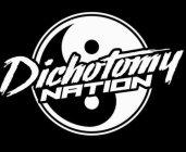 DICHOTOMY NATION