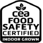 CEA FOOD SAFETY CERTIFIED INDOOR GROWN