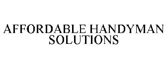 AFFORDABLE HANDYMAN SOLUTIONS