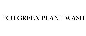 ECO GREEN PLANT WASH