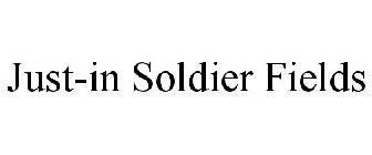 JUST-IN SOLDIER FIELDS