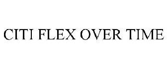 CITI FLEX OVER TIME