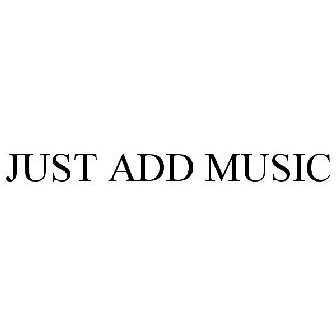 Just Add Music Trademark Serial Number 77037718 Justia Trademarks