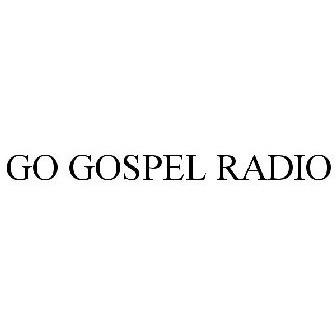 GO GOSPEL RADIO Trademark of George La Blanche - Registration Number
