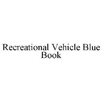 Recreational Vehicle Blue Book Trademark Of Penton Business Media Inc Registration Number 4287707 Serial 85477750 Justia Trademarks