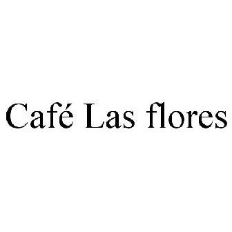 Cafe Las Flores Trademark Of Compania De La Mar Dulce Anonymous