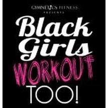 GYMNETICS FITNESS PRESENTS BLACK GIRLS