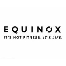 EQUINOX IT'S NOT FITNESS  IT'S LIFE  Trademark Application