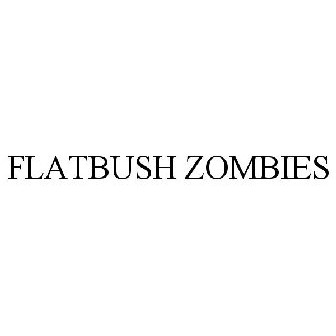 FLATBUSH ZOMBIES Trademark Of Flatbush Zombies LLC