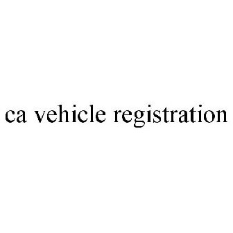 Vehicle Registration Ca >> Ca Vehicle Registration Trademark Serial Number 86656456 Justia