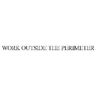 WORK OUTSIDE THE PERIMETER Trademark of Okta, Inc  - Registration