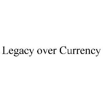 Risultati immagini per legacy over currency