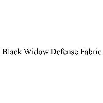 BLACK WIDOW DEFENSE FABRIC Trademark