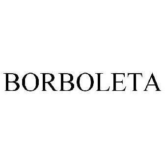BORBOLETA Trademark of BORBOLETA BEAUTY INC  - Registration
