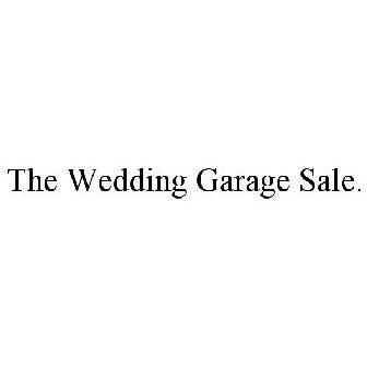 Wedding Garage Sale.The Wedding Garage Sale Trademark Serial Number 87556183
