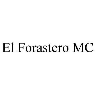 EL FORASTERO MC Trademark of El Forastero, M C  Inc  - Registration
